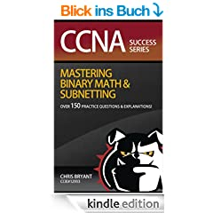 CCNA Success:  Mastering Binary Math And Subnetting