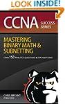 CCNA Success:  Mastering Binary Math...
