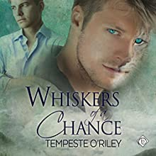 Whiskers of a Chance Audiobook by Tempeste O'Riley Narrated by Craig Beck
