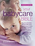 Dr. Tony Waterston Your Babycare Bible, The most authoritative and up-to-date source book on caring for babies from birth to age three
