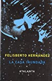 img - for La casa inundada (Spanish Edition) book / textbook / text book