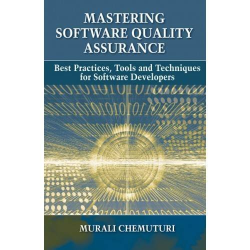 Mastering Software Quality Assurance: Best Practices, Tools and Techniques for Software Developers (Mastering Software compare prices)