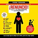 ¡Renuncio! [I Quit!]: Tengo un hijo adolescente, ¡y no sé qué hacer! [I Have a Teenage Son and Do Not Know What to Do!] Audiobook by Yordi Rosado Narrated by Noé Velázquez