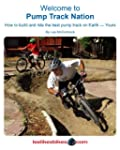 Welcome To Pump Track Nation: How To...