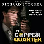 The Copper Quarter: A Science Fiction Hardboiled Private Detective Adventure | Richard Stooker