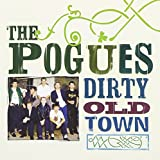 The Pogues Dirty Old Town - The Platinum Collection