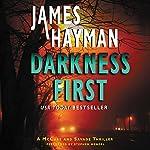 Darkness First: A McCabe and Savage Thriller, Book 3 | James Hayman