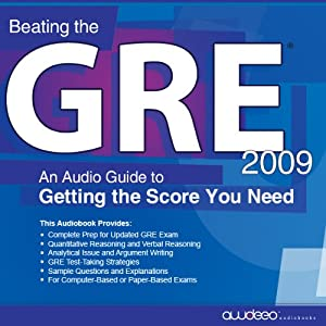 Beating the GRE 2009: An Audio Guide to Getting the Score You Need | [PrepLogic]