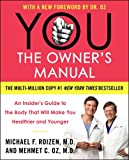 YOU: The Owner's Manual: An Insider's Guide to the Body that Will Make You Healthier and Younger (0060765321) by Mehmet C. Oz