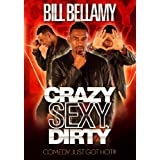 Bill Bellamy - Crazy Sexy Dirty