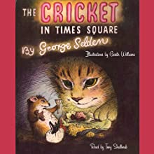 The Cricket in Times Square (       UNABRIDGED) by George Selden Narrated by Tony Shaloub