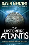 The Lost Empire of Atlantis: An Ancient Mystery Revealed (0857820052) by Menzies, Gavin