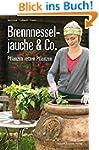 Brennnesseljauche & Co.: Pflanzen ret...