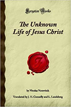 CHRIST THE UNKNOWN LIFE PDF JESUS NICOLAS NOTOVITCH OF