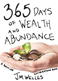 img - for 365 Days of Wealth and Abundance: A Positive Affirmations Book book / textbook / text book