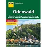 ADAC Wanderführer Odenwald: Bensheim, Heidelberg, Neckarsteinach, Bad König, Michelstadt, Amorbach, Miltenberg...