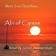 Abi of Cyrene (       UNABRIDGED) by Mary Lou Cheatham Narrated by Sarah Zimmerman