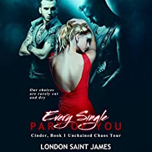 Every Single Part of You: Unchained Chaos Tour: Cinder, Book 1 Audiobook by London Saint James Narrated by  La Petite Mort, Ruby Rivers
