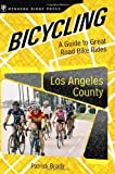 Search : Bicycling Los Angeles County: A Guide to Great Road Bike Rides