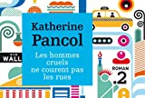 echange, troc Katherine Pancol - Les hommes cruels ne courent pas les rues