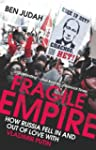 Fragile Empire: How Russia Fell In an...