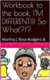 img - for Workbook to the book, I'M DIFFERENT!!! So What?!?: Martha J. Ross-Rodgers & (I