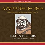 A Morbid Taste for Bones (       UNABRIDGED) by Ellis Peters Narrated by Patrick Tull