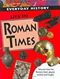 Life in Roman Times (Everyday History) (0749678038) by Corbishley, Mike