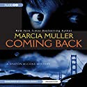 Coming Back Audiobook by Marcia Muller Narrated by Deanna Hurst