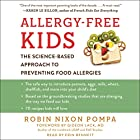 Allergy-Free Kids: The Science-Based Approach to Preventing Food Allergies Hörbuch von Robin Nixon Pompa Gesprochen von: Erin Bennett
