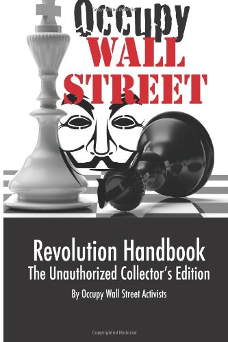 Occupy Wall Street Revolution Handbook: Unauthorized Collector's Edition