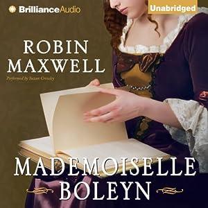 Mademoiselle Boleyn | [Robin Maxwell]