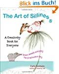 The Art of Silliness: A Creativity Bo...