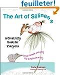 The Art of Silliness: A Creativity Bo...