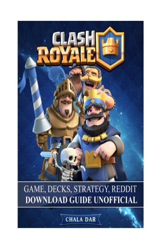 Clash Royale Game Decks, Strategy, Reddit Download Guide Unofficial