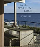 img - for At the Water's Edge: Summer Escapes for Easy Living book / textbook / text book