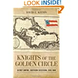 Knights of the Golden Circle: Secret Empire, Southern Secession, Civil War (Conflicting Worlds: New Dimensions...