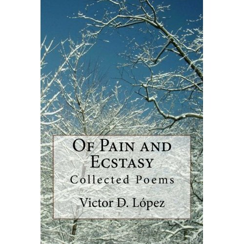 Of Pain and Ecstasy: Collected Poems