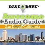 Dave N Dave's Awesome Audio Guide to San Diego, California | David Rytell,David Nietz