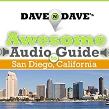 Dave N Dave's Awesome Audio Guide to San Diego, California  by David Rytell, David Nietz Narrated by David Rytell, David Nietz