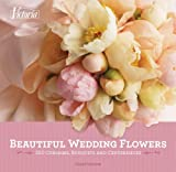 Amazon.co.jpBeautiful Wedding Flowers: More Than 300 Corsages, Bouquets, and Centerpieces