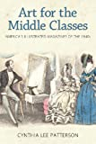 Art for the Middle Classes: America's Illustrated Magazines of the 1840s