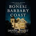 Bones of the Barbary Coast: A Cree Black Thriller | Daniel Hecht