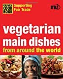Vegetarian Main Dishes: From Around the World (Chunky Cook Book: Supporting Fair Trade)