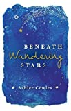 img - for Beneath Wandering Stars book / textbook / text book