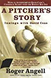 A Pitcher's Story: Innings with David Cone (0446678465) by Angell, Roger