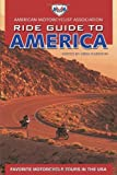 Search : AMA Ride Guide to America: Favorite Motorcycle Tours in the USA (American Motorcyclist Association Ride Guide)