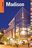 Insiders Guide® to Madison, WI (Insiders Guide Series)