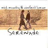 Songtexte von Mick McAuley & Winifred Horan - Serenade