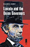 Lincoln and the Union Governors (Concise Lincoln Library)
